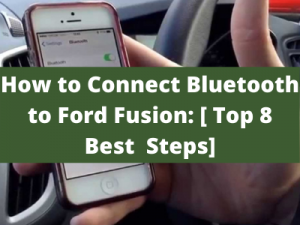 How to Connect Bluetooth to Ford Fusion