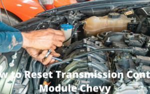 How to Reset Transmission Control Module Chevy