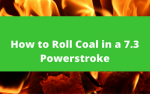 How to Roll Coal in a 7.3 Powerstroke