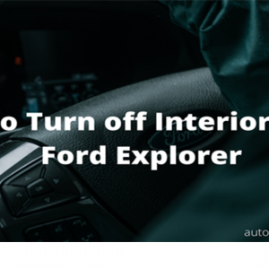 How to Turn off Interior Lights Ford Explorer