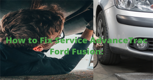 how to fix service AdvanceTrac Ford Fusion