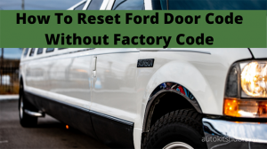 how to reset Ford door code without factory code