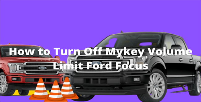 how to turn off mykey volume limit ford focus