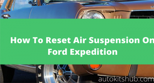 How to Reset Air Suspension on Ford Expedition